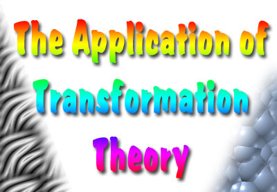 The Applications of Transformation Theories